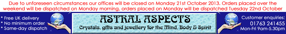 Astral Aspects - Crystals, gifts and jewellery for the Mind Body & Spirit - free UK delivery and same-day dispatch